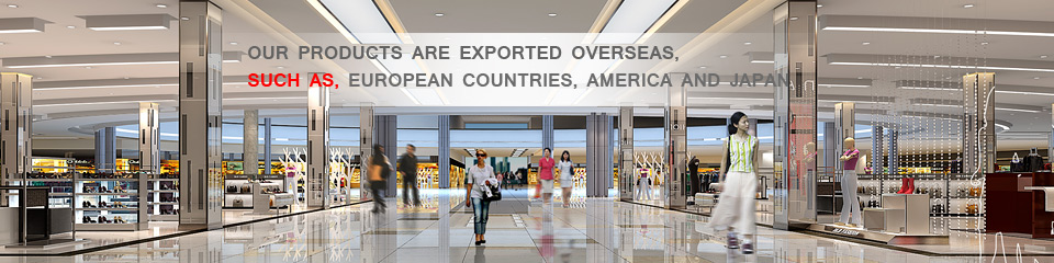 OUR PRODUCTS ARE EXPORTED OVERSEAS